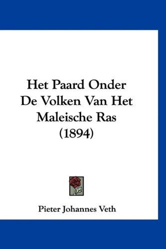 Het Paard Onder de Volken Van Het Maleische Ras (1894) 9781160518550