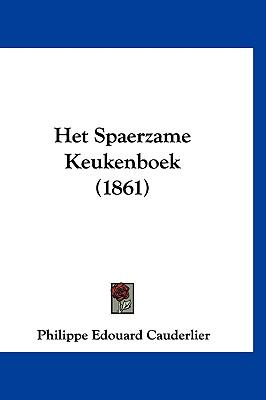 Het Spaerzame Keukenboek (1861) 9781161312447
