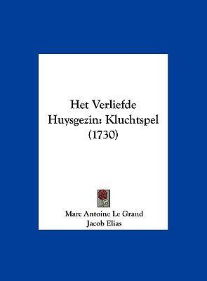 Het Verliefde Huysgezin: Kluchtspel (1730) 9781162109497