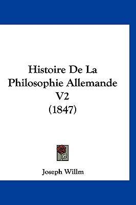 Histoire de La Philosophie Allemande V2 (1847) 9781160699952