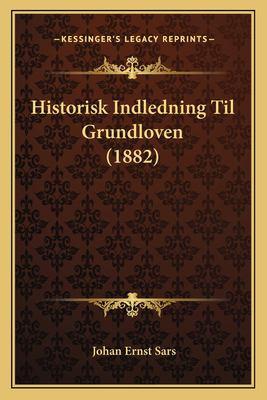 Historisk Indledning Til Grundloven (1882)