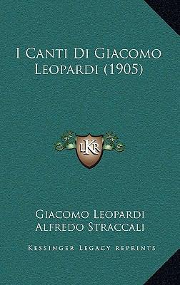 I Canti Di Giacomo Leopardi (1905) 9781168564559