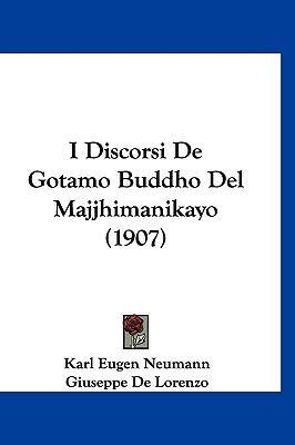 I Discorsi de Gotamo Buddho del Majjhimanikayo (1907) 9781161338201