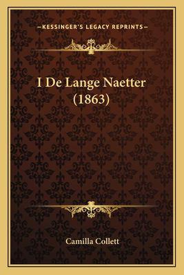 I de Lange Naetter (1863) 9781168434326