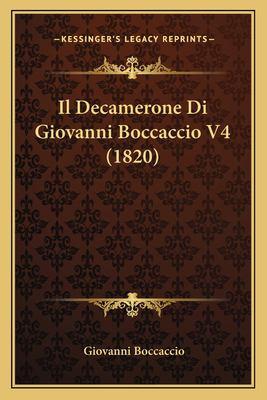 Il Decamerone Di Giovanni Boccaccio V4 (1820) 9781168076977