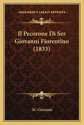 Il Pecorone Di Ser Giovanni Fiorentino (1833) 9781166722739