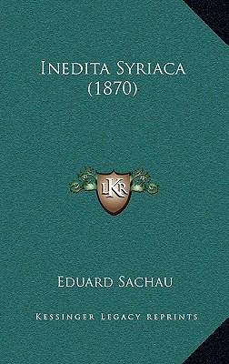 Inedita Syriaca (1870) 9781166221621