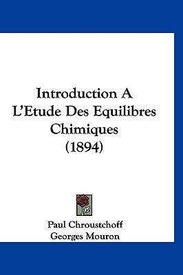 Introduction A L'Etude Des Equilibres Chimiques (1894) 9781161293494