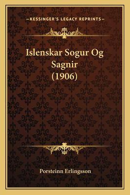 Islenskar Sogur Og Sagnir (1906) 9781167447853