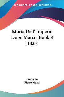 Istoria Dell' Imperio Dopo Marco, Book 8 (1823)