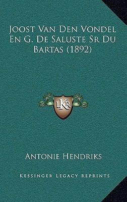 Joost Van Den Vondel En G. de Saluste Sr Du Bartas (1892) 9781167768569