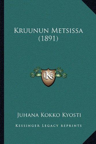 Kruunun Metsissa (1891) 9781165418794