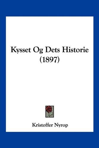 Kysset Og Dets Historie (1897) 9781160128438