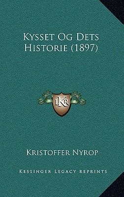 Kysset Og Dets Historie (1897) 9781167802935