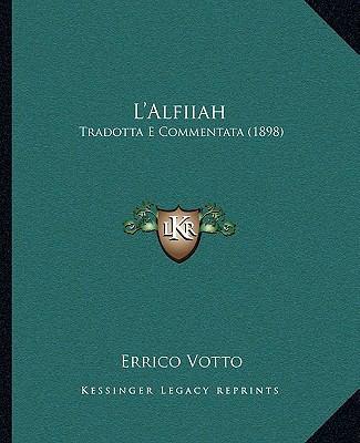 L'Alfiiah: Tradotta E Commentata (1898) 9781166620844
