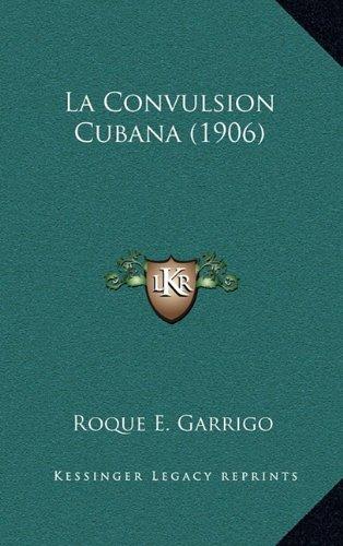 La Convulsion Cubana (1906) 9781164870753