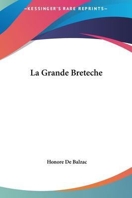 La Grande Breteche 9781161438567