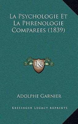 La Psychologie Et La Phrenologie Comparees (1839) 9781167943263