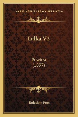 Lalka V2: Powiesc (1897) 9781166618100