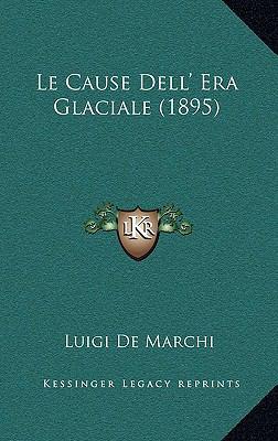 Le Cause Dell' Era Glaciale (1895) 9781167844980