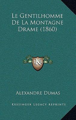 Le Gentilhomme de La Montagne Drame (1860) 9781167774355
