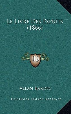 Le Livre Des Esprits (1866) 9781167966798