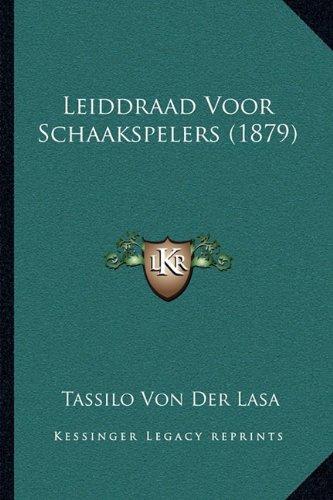 Leiddraad Voor Schaakspelers (1879) 9781164893431