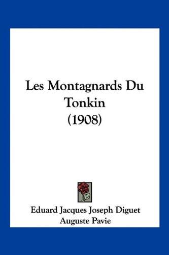 Les Montagnards Du Tonkin (1908) 9781160174367
