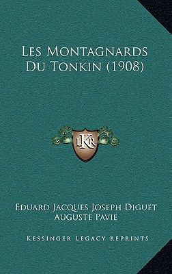 Les Montagnards Du Tonkin (1908) 9781167815515