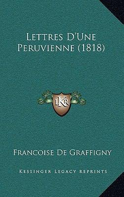 Lettres D'Une Peruvienne (1818) 9781168188151