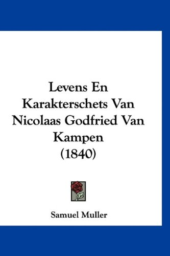 Levens En Karakterschets Van Nicolaas Godfried Van Kampen (1840) 9781160477697
