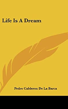 Life Is a Dream 9781161590852
