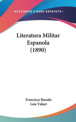 Literatura Militar Espanola (1890) 9781161821055