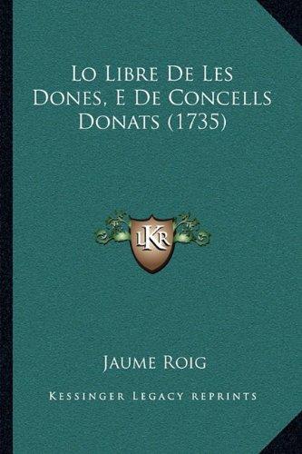 Lo Libre de Les Dones, E de Concells Donats (1735) 9781166043940