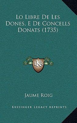 Lo Libre de Les Dones, E de Concells Donats (1735) 9781166094294