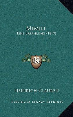 MIMILI: Eine Erzahlung (1819) 9781166349462