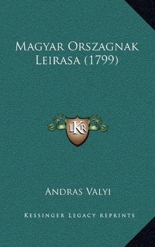 Magyar Orszagnak Leirasa (1799) 9781166391577