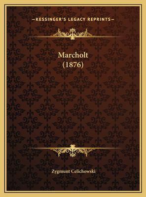 Marcholt (1876) 9781169558076