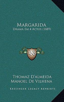 Margarida: Drama Em 4 Actos (1889) 9781166634209