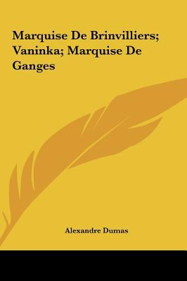 Marquise de Brinvilliers; Vaninka; Marquise de Ganges 9781161441536