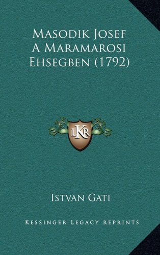 Masodik Josef a Maramarosi Ehsegben (1792) 9781166362775