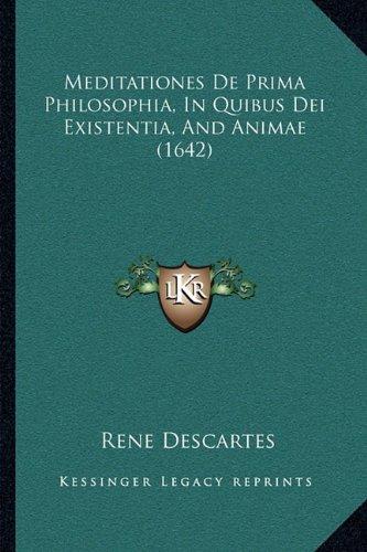 Meditationes de Prima Philosophia, in Quibus Dei Existentia, and Animae (1642)