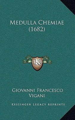 Medulla Chemiae (1682) 9781168878618