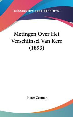 Metingen Over Het Verschijnsel Van Kerr (1893) 9781162346724