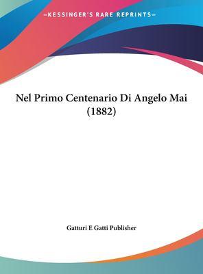 Nel Primo Centenario Di Angelo Mai (1882) 9781162405025