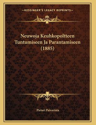 Neuwoja Keuhkopoltteen Tuntumiseen Ja Parantamiseen (1885)