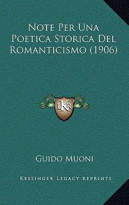 Note Per Una Poetica Storica del Romanticismo (1906) 9781167767111