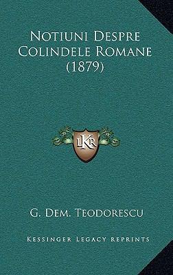 Notiuni Despre Colindele Romane (1879) 9781165617951