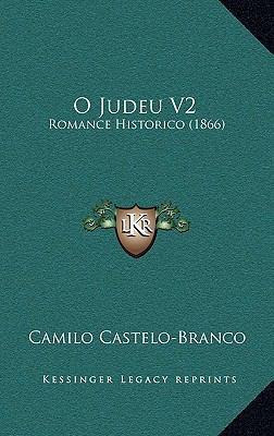 O Judeu V2: Romance Historico (1866) 9781165629787