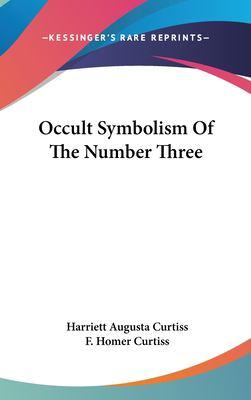 Occult Symbolism of the Number Three 9781161548518